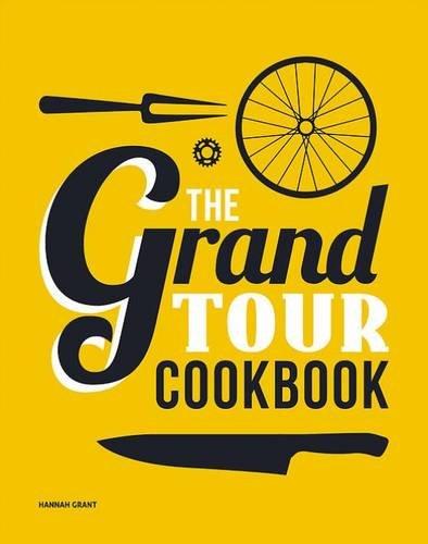 The Grand Tour Cookbook [Hannah Grant] (Tapa Dura)