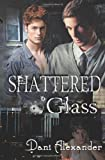 Shattered Glass, Dani Alexander, 1470005867