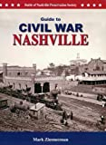 Guide to Civil War Nashville, Mark Zimmerman, 0974723606