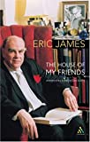 House of My Friends : Memories and Reflections, James, Eric, 0826476430