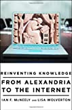 Reinventing Knowledge, Ian F. McNeely and Lisa Wolverton, 0393065065