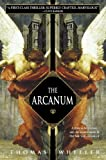 Front cover for the book The Arcanum by Thomas Wheeler