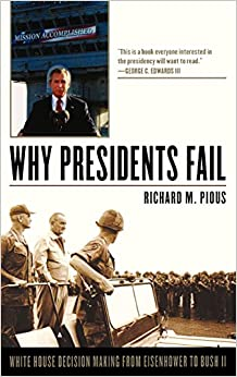 Book Why Presidents Fail: White House Decision Making from Eisenhower to Bush II