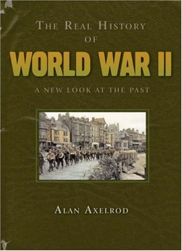 Read Online The Real History of World War II: A New Look at the Past (Real History Series) pdf epub