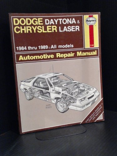 Dodge Daytona and Chrysler Laser: 1984 Thru 1989 All Models Automotive Repair Manual