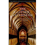 The Gothic Enterprise: A Guide to Understanding the Medieval Cathedralby Robert A Scott