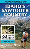 Adventures in Idaho's Sawtooth Country, Lynne M. Stone, 0898861926