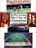Three Rivers That Spawned the City of Champions, Greg Spalding, 1891231464