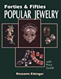 Forties and Fifties Popular Jewelry, Roseann Ettinger, 0887405606