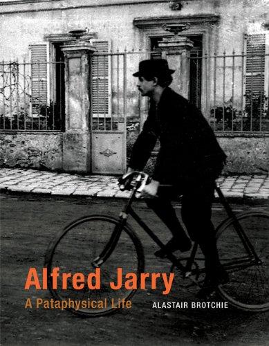 Read Online Alfred Jarry: A Pataphysical Life (MIT Press) pdf epub