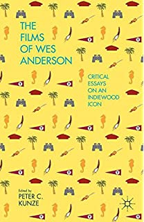 com wes anderson why his movies matter modern filmmakers  the films of wes anderson critical essays on an indiewood icon