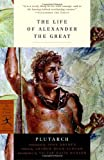 The Life of Alexander the Great (Modern Library Classics), Plutarch, 0812971337