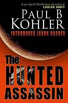 The Hunted Assassin by [Kohler, Paul B]