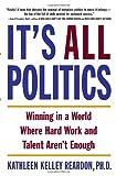 It's All Politics, Kathleen Kelly Reardon, 0385507577