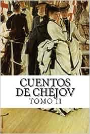Cuentos de Chéjov, TOMO II: 2: Amazon.es: Anton Chéjov: Libros