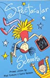 Spectacular Schools: Poems Chosen by