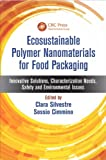 Ecosustainable Polymer Nanomaterials for Food Packaging, , 9004207376