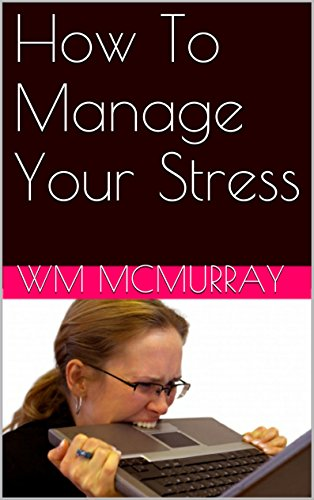 How To Manage Your Stress (English Edition)