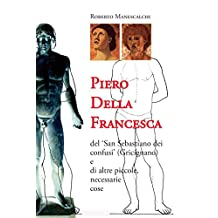 Piero Della Francesca: San Sebastiano (Grafica - European Center of Fine Arts) (Italian Edition)