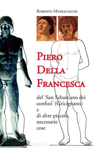 Piero Della Francesca: San Sebastiano (Grafica - European Center of Fine Arts)  por Roberto Manescalchi