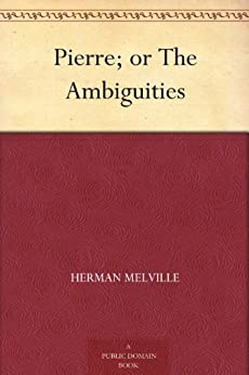 Pierre Ambiguities Herman Melville ebook