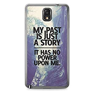 Inspirational Samsung Note 3 Transparent Edge Case - My past is just a story