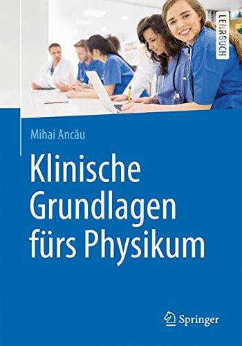 Klinische Grundlagen fürs Physikum (Springer-Lehrbuch)