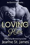 Loving Her (An Obsessed Novella Book 4)