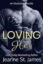Loving Her (An Obsessed Novella)