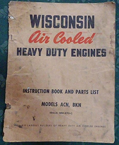 - Wisconsin Air Cooled Heavy Duty Engines Models Acn, Bkn Instruction Book and Parts List