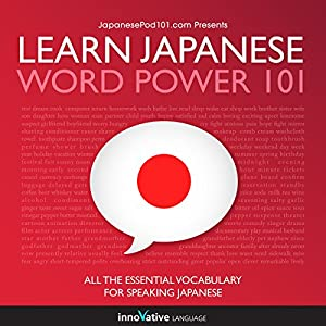 Learn Japanese: Word Power 101 Audiobook