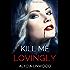 Kill Me Lovingly (Deadly Destiny Book 2)