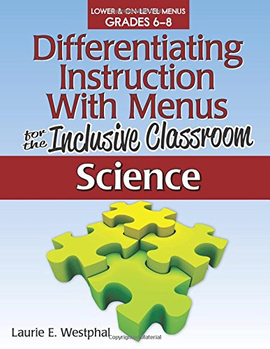 Differentiating Instruction with Menus for the Inclusive Classroom: Science (Grades 6-8) (Differentiating Instruction With Menus Math Grades 6 8)