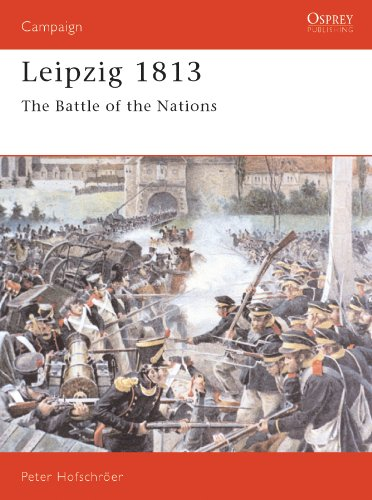Leipzig 1813  The Battle Of The Nations  Campaign Book 25   English Edition