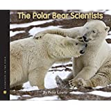 The Polar Bear Scientists (Scientists in the Field Series)