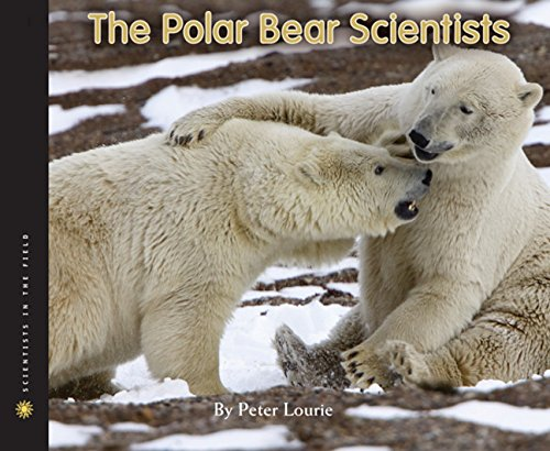 Image of The Polar Bear Scientists (Scientists in the Field Series)