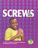 Screws, Sally M. Walker and Roseann Feldmann, 0822522160