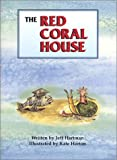 The Red Coral House, Jeff Hartman, 0970349017