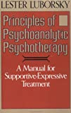 img - for Principles Of Psychoanalytic Psychotherapy: A Manual For Supportive-expressive Treatment book / textbook / text book