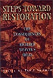 img - for Steps Toward Restoration: The Consequences of Richard Weaver's Ideas book / textbook / text book