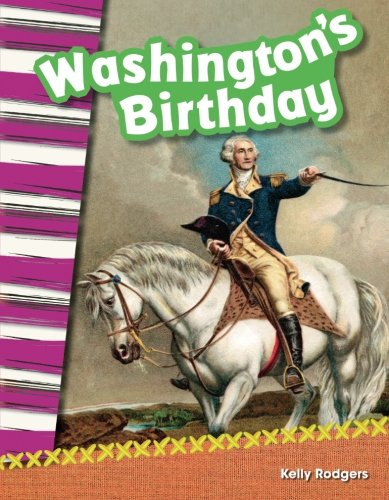 Washington's Birthday (Social Studies Readers : Content and Literacy)