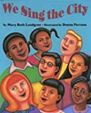 We Sing the City, Mary Beth Lundgren, 039568188X