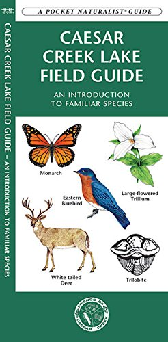 Caesar Creek Lake Field Guide: An Introduction to Familiar Species (A Pocket Naturalist® - Lakes Waterford Map