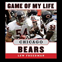 Game of My Life: Chicago Bears: Memorable Stories of Bears Football Audiobook by Lew Freedman Narrated by Bob Souer