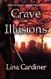 Grave Illusions, Lina Gardiner, 1933417951