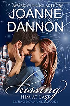 Kissing him at last (Kissing Down Under series Book 4) by [Dannon, Joanne]