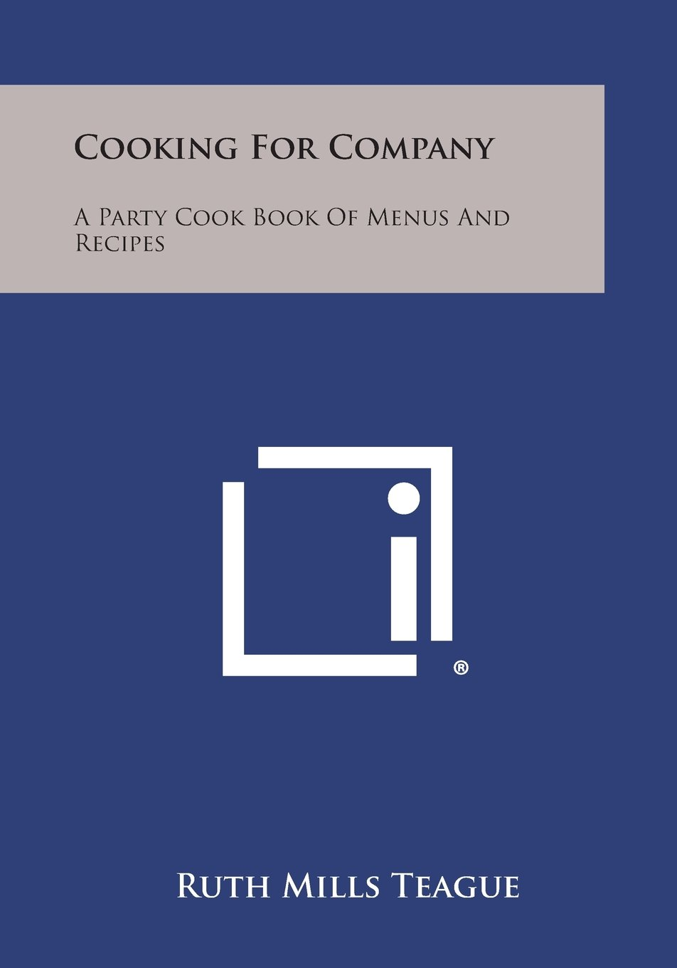 Cooking for Company: A Party Cook Book of Menus and Recipes pdf
