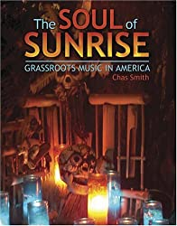 THE SOUL OF SUNRISE: GRASSROOTS MUSIC IN AMERICA