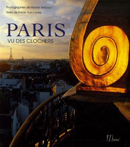 Paris vu des clochers de Michel Setboun