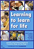 Learning to Learn for Life : Reasearch and Practical Resources for Foundation and Key Stage 1, Goodbourn, Rebecca and Parsons, Suzie, 1855391783